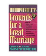 Incompatability : Grounds for a Great Marriage! by Barb Snyder and Chuck... - $5.00