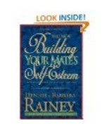 Building Your Mate's Self-Esteem by Dennis Rainey and Barbara Rainey (19... - $5.00