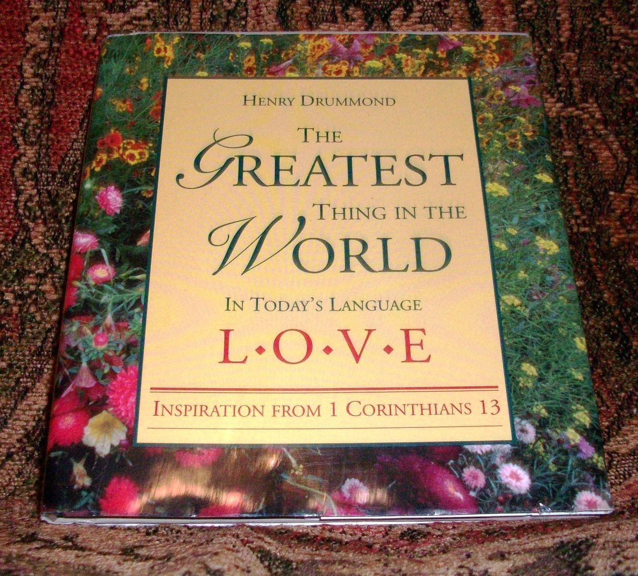 The Greatest Thing in the World In Today's Language LOVE by Henry Drummond