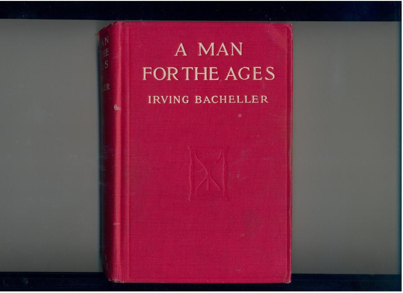 Bacheller - A MAN FOR THE AGES - vintage novel about Lincoln