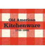 Collecting- Old American Kitchenware 1725-1925 ... - $6.99