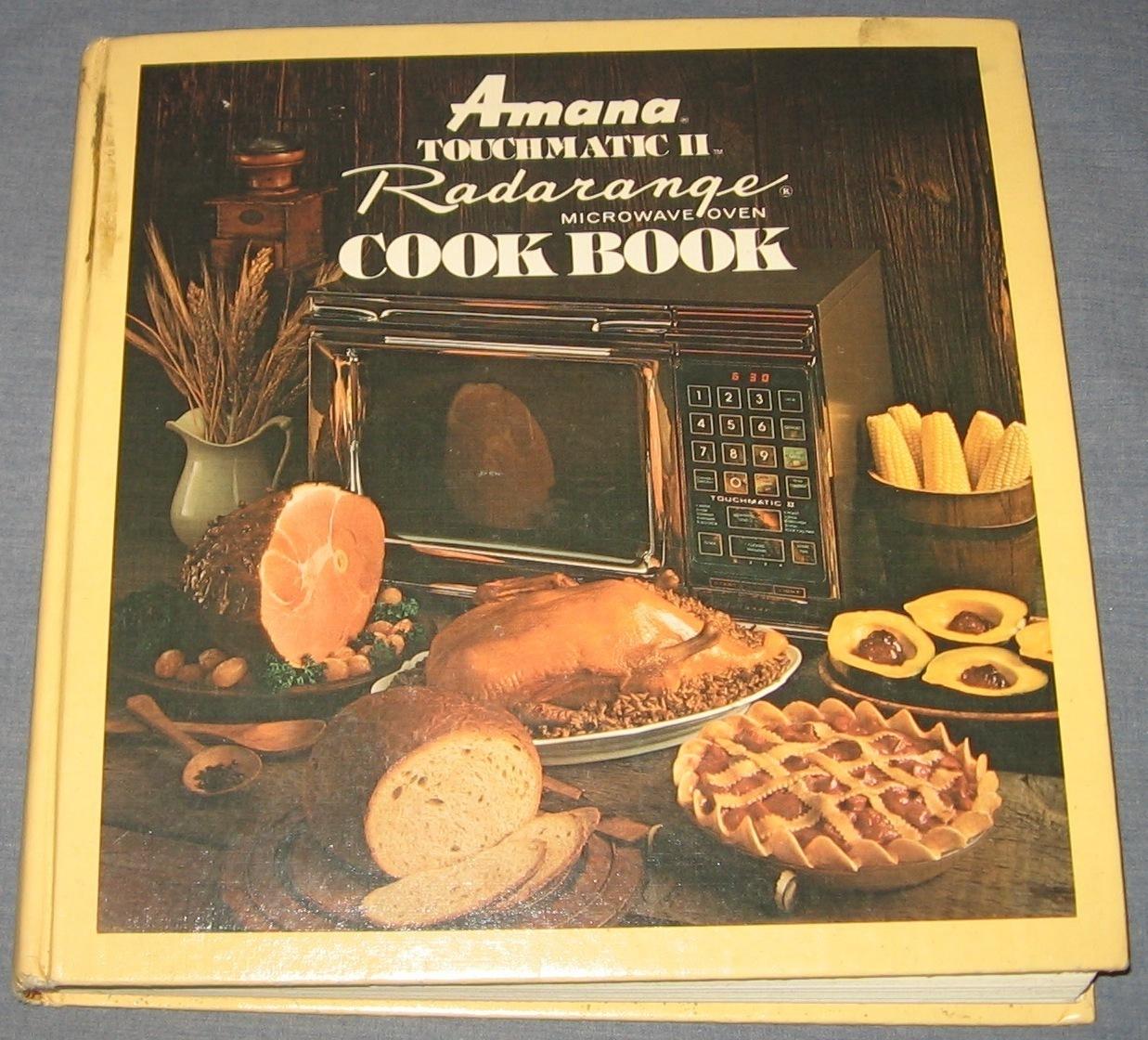 Amana Radarange Touchmatic Microwave Oven 1978: Amana Touchmatic II Radarange Microwave Oven Cookbook