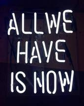 'All we have is now' White Art Light Banner Wedding Table Neon Light Sig... - $59.00
