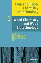 Wood Chemistry and Wood Biotechnology (Pulp and Paper Chemistry and Tech... - $97.70