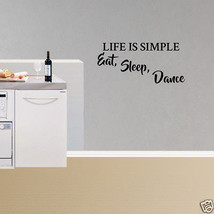 Wall Decal Life Is Simple Eat Sleep Dance Decor Sports Vinyl Art Sticker... - $9.49+