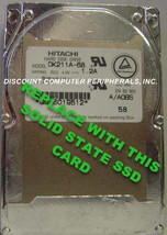 "SSD HITACHI DK211A-68 Replace with this SSD 1GB 2.5"" 44 PIN IDE SSD Card"