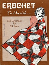 Vintage Crochet To Cherish Afghans, Tablecloths, Doilies, Edging, Spread... - $9.95