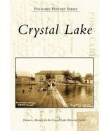 Postcard History Ser.: Crystal Lake by The Crystal Lake Historical Society and … - $19.60