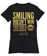 Smiling Doesn't Win You Gold Medals Simone Biles Quote Women Ladies T Sh... - $19.90