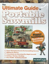 The Ultimate Guide To Portable Sawmills,New,Shrinkwrapped+2017 Catalog;D... - $24.95