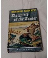 SPIRITOF THE BORDER/ZANE GREY A FALCON BOOK 1950 - $9.99