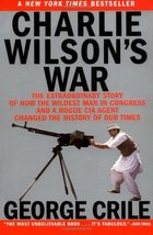 Charlie Wilson's War: The Extraordinary Story of How the Wildest Man in ... - $9.99