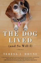 The Dog Lived (and So Will I) [Paperback] Rhyne, Teresa - $4.95