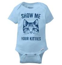 Show Me Your Kitties Gerber Onesie | Rude Cat Funny Kitten Animal Baby R... - $6.99+