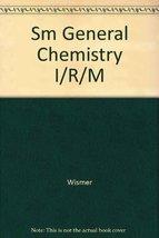 Sm General Chemistry I/R/M [Paperback] Wismer - $59.35