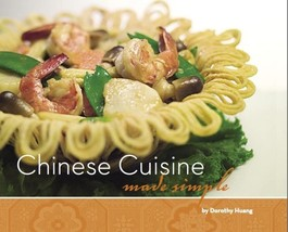 Chinese Cuisine, Made Simple Dorothy Huang - $12.99