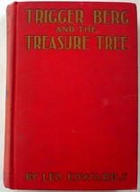 Trigger Berg and the Treaure Tree no.1 Leo Edwards illustrated Bert Salg   - $30.00