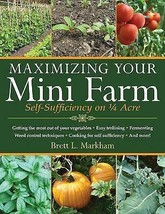 Maximizing Your Mini Farm: Self-Sufficiency on 1/4 Acre - $11.95