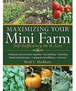 Maximizing Your Mini Farm: Self-Sufficiency on 1/4 Acre - $11.95