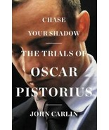NEW 2014 1st Ed. Chase Your Shadow The Trials of Oscar Pistorius by John... - $3.91