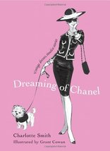 Dreaming of Chanel: Vintage Dresses, Timeless Stories Smith, Charlotte and Cowan