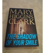 The Shadow of Your Smile by Clark, Mary Higgins hardback - $0.99