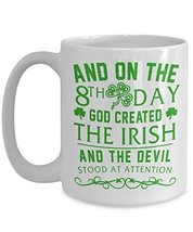 Irish Coffee Mugs - St Patrick Day Mugs - And On The 8th Day God Created The Iri - $12.95