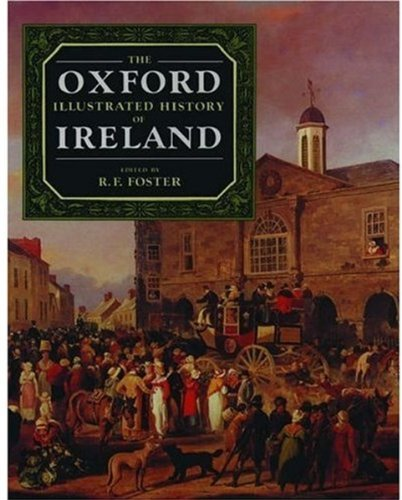 The Oxford Illustrated History of Ireland (Oxford Illustrated Histories) Foster,