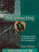 ReConnecting - A Wesleyan Guide for the Renewal of Our Congregation: Leader's Gu - $23.27