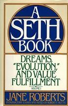 "Dreams, ""Evolution,"" and Value Fulfillment, Vol. 1: A Seth Book [May 01,... - $3.91"