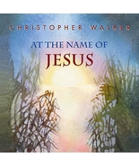 At the Name of Jesus - CD by Christopher Walker  - $23.98