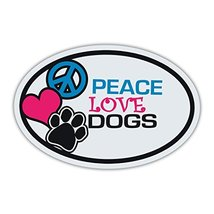 "Refrigerator Magnet - Peace, Love, Dogs - 6"" X 4"" - $6.99"