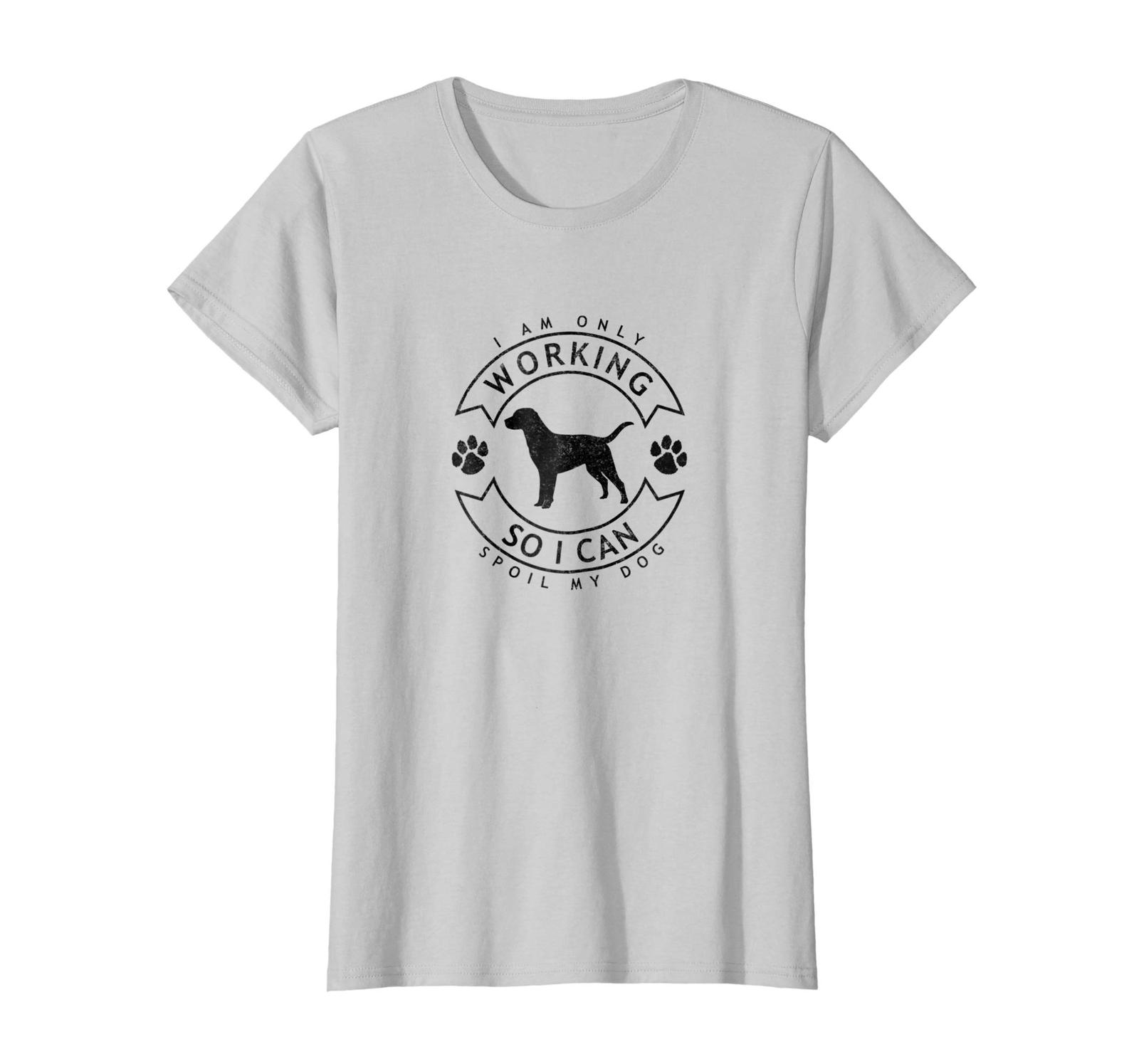 Dad Shirts -  I am only working so I can spoil my dog shirt Wowen