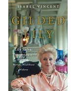 Gilded Lily: Lily Safra: The Making of One of the World's Wealthiest Wid... - $8.90
