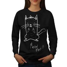 Cat Offensive Joke Funny Jumper Cute Kitten Women Sweatshirt - $18.99