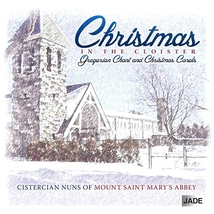 CHRISTMAS IN THE CLOISTER by Cistercian Nuns of Mount Saint Mary's Abbey