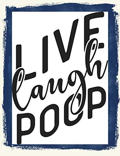 Primary image for Top Shelf Novelties Live Laugh Poop (V2) Laminated Sarcastic Silly Amusing Humor