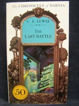 The Last Battle: Chronicles of Narnia, Book 7 [Paperback] C. S. Lewis an... - $12.99