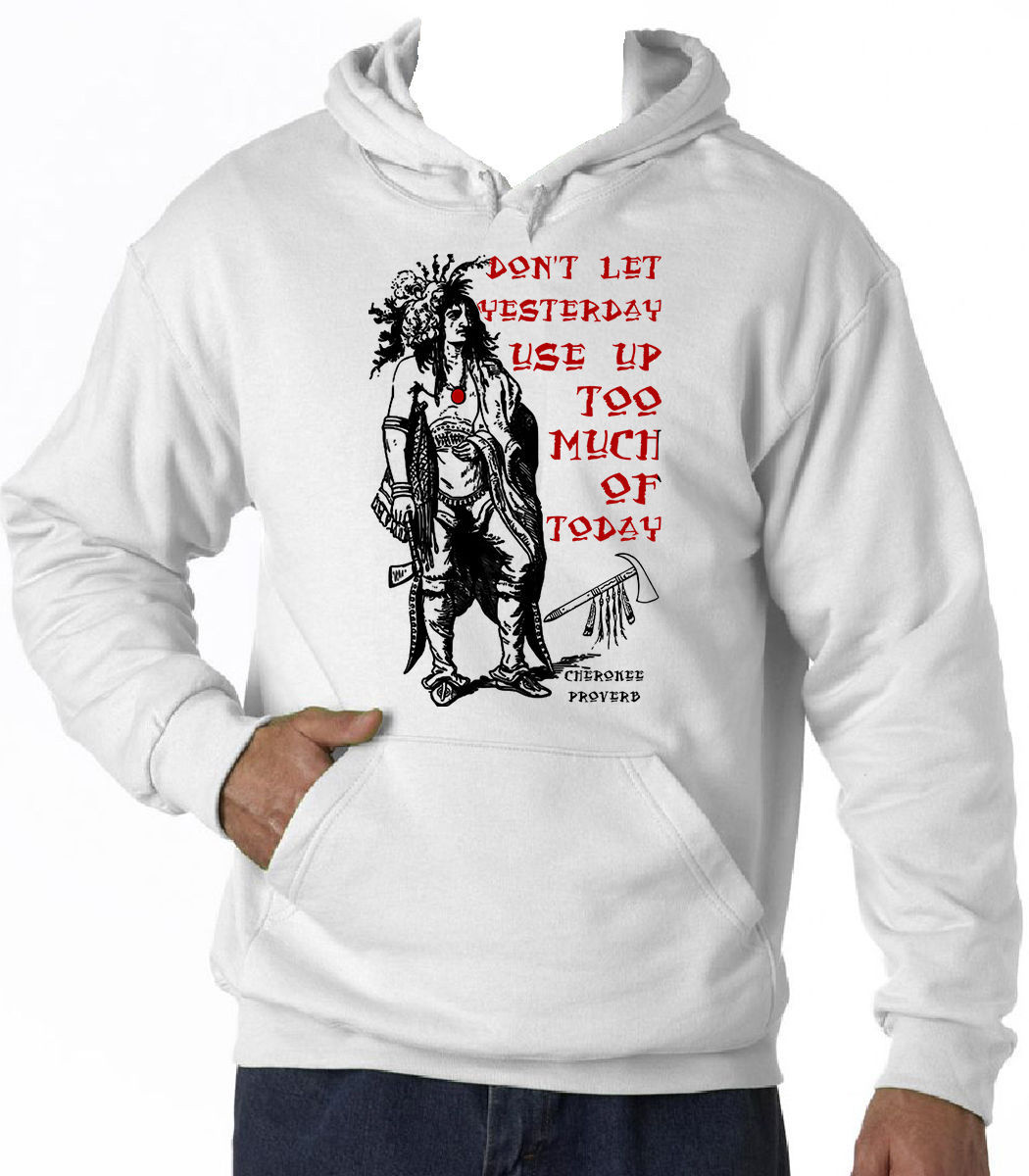 CHEROKEE PROVERB - NEW COTTON WHITE HOODIE - $39.39