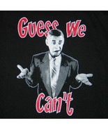 President Obama Guess We Can't Parody Humor T-Shirt Size NEW UNWORN - $11.99