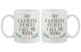 My Favorite People Call Me Nana Ceramic Mug for Grandmother Gift for Gra... - $14.99