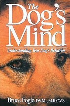 The Dog's Mind : Understanding Your Dog's Behavior : Bruce Fogle : New S... - $13.65