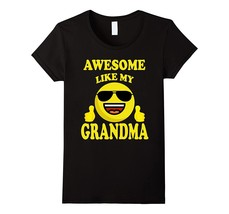 New Shirt - Cool Face Family Group T-shirt Awesome Like My Grandma Wowen - $19.95+