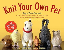 Knit Your Own Pet  Easy-to-Follow Patterns : Pony Cat Dog Birds Fish : N... - $12.50