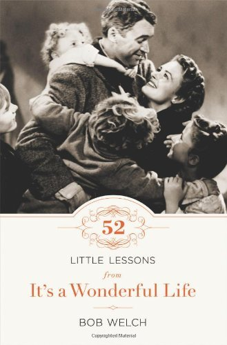 Primary image for 52 Little Lessons from It's a Wonderful Life Welch, Bob