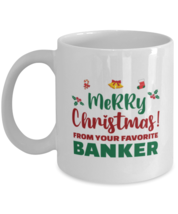 Christmas Mug From Banker - Merry Christmas From Your Favorite - 11 oz H... - $14.95