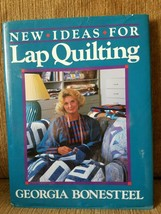 New Ideas For Lap Quilting Hardcover Pattern Book by Georgia Bonesteel, ... - $9.85