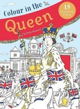 Colour in the Queen: Celebrate the Queen's Life With 15 Frameable Prints... - $5.87