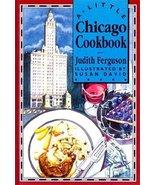 A Little Chicago Cookbook Ferguson, Judith - $2.97
