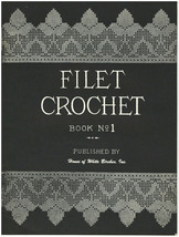 Filet Crocheted By House Of White Birches - Book No. 1 - $10.00